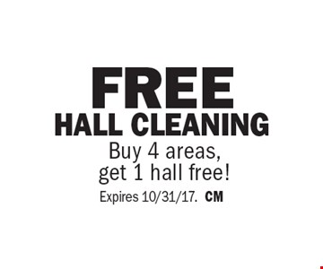 FREE hall cleaning. Buy 4 areas, get 1 hall free! Expires 10/31/17. CM