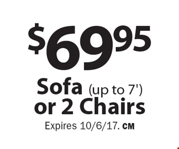 $69.95 Sofa (up to 7') or 2 Chairs. Expires 10/6/17. CM