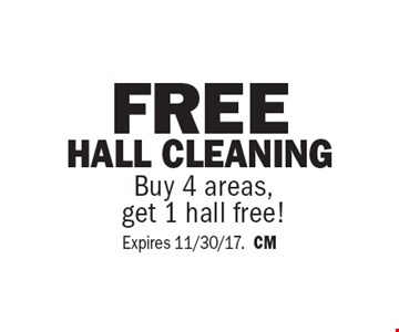 Free hall cleaning. Buy 4 areas, get 1 hall free! Expires 11/30/17.CM