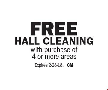 Free Hall Cleaning with purchase of 4 or more areas. Expires 2-28-18. CM