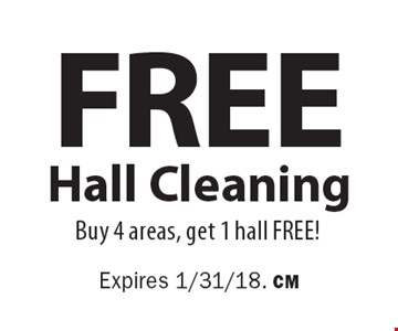 Free Hall Cleaning. Buy 4 areas, get 1 hall Free! Expires 1/31/18. CM