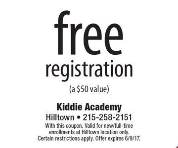 Free registration (a $50 value). With this coupon. Valid for new/full-time enrollments at Hilltown location only. Certain restrictions apply. Offer expires 6/9/17.