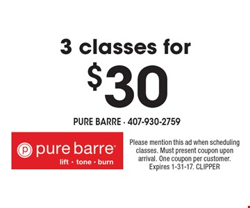 3 classes for $30. Please mention this ad when scheduling classes. Must present coupon upon arrival. One coupon per customer. Expires 1-31-17. CLIPPER
