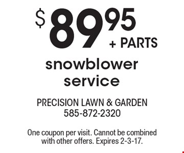 $89.95 + parts snowblower service. One coupon per visit. Cannot be combined with other offers. Expires 2-3-17.