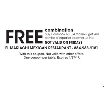 Free combination. Buy 1 combo (1-30) & 2 drinks, get 2nd combo of equal or lesser value free NOT VALID ON FRIDAYS. With this coupon. Not valid with other offers. One coupon per table. Expires 1/27/17.