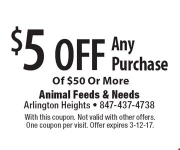 $5 off Any PurchaseOf $50 Or More. With this coupon. Not valid with other offers. One coupon per visit. Offer expires 3-12-17.