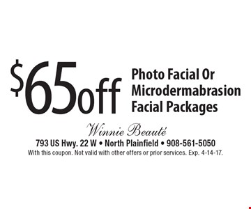 $65 off Photo Facial Or Microdermabrasion Facial Packages. With this coupon. Not valid with other offers or prior services. Exp. 4-14-17.