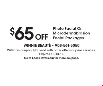 $65 Off Photo Facial Or Microdermabrasion Facial Packages. With this coupon. Not valid with other offers or prior services. Expires 10-13-17. Go to LocalFlavor.com for more coupons.