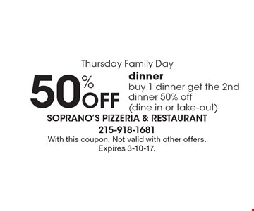 Thursday Family Day 50% Off dinner buy 1 dinner get the 2nd dinner 50% off (dine in or take-out). With this coupon. Not valid with other offers. Expires 3-10-17.