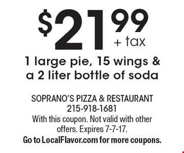 $21.99 + tax for 1 large pie, 15 wings & a 2 liter bottle of soda. With this coupon. Not valid with other offers. Expires 7-7-17. Go to LocalFlavor.com for more coupons.