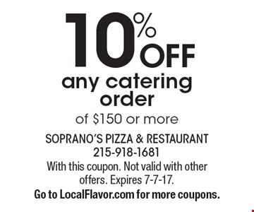 10% OFF any catering order of $150 or more. With this coupon. Not valid with other offers. Expires 7-7-17. Go to LocalFlavor.com for more coupons.