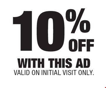 10% Off With this ad Valid on initial visit only.