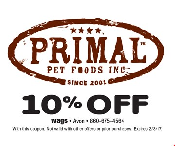 10% off Primal Pet Products. With this coupon. Not valid with other offers or prior purchases. Expires 2/3/17.