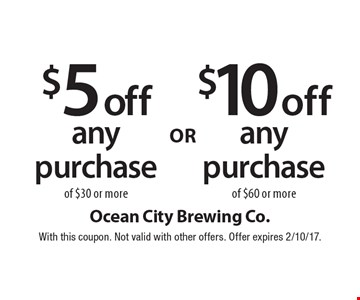 $5 off any purchase of $30 or more. OR $10 off any purchase of $60 or more. With this coupon. Not valid with other offers. Offer expires 2/10/17.