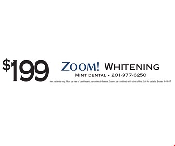 $199 Zoom Whitening. New patients only. Must be free of cavities and periodontal disease. Cannot be combined with other offers. Call for details. Expires 4-14-17.