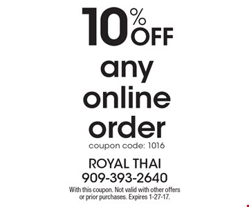 10% Off any online order. coupon code: 1016. With this coupon. Not valid with other offers or prior purchases. Expires 1-27-17.