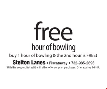 Free hour of bowling. Buy 1 hour of bowling & the 2nd hour is FREE! With this coupon. Not valid with other offers or prior purchases. Offer expires 1-6-17.
