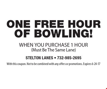 Free one hour of bowling when you purchase 1 hour. (Must Be The Same Lane). With this coupon. Not to be combined with any offers or promotions. Expires 6-24-17