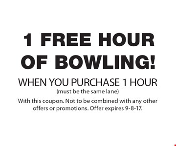 1 free hour of bowling! When you purchase 1 hour. (Must be same lane) With this coupon. Not to be combined with any other offers or promotions. Offer expires 9-8-17.