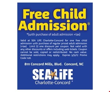 Free Child Admission *(with purchase of adult admission + tax)valid at Sea life charlotte-Concord for one Free child admission with purchase of regular priced adult admission(+tax). Limit (1) discount per person.