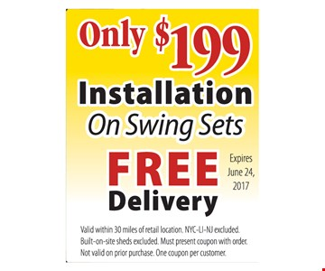 Only $199 Installation on Swing Sets and Free Delivery