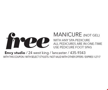 Free Manicure (not gel). With any spa pedicure. All pedicures are in one-time use pedicure foot spas. With this coupon. With select stylists. Not valid with other offers. Expires 1-27-17