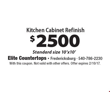 $2500 Kitchen Cabinet Refinish. Standard size 10'x10'. With this coupon. Not valid with other offers. Offer expires 2/10/17.