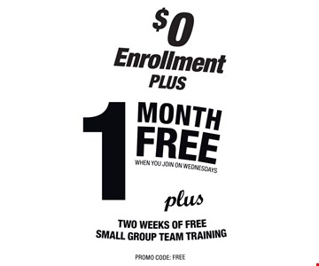 $0 Enrollment Plus 1 Month Free when you join on wednesdays. Plus two weeks of free small group team training.