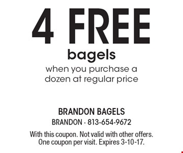 4 free bagels when you purchase a dozen at regular price. With this coupon. Not valid with other offers. One coupon per visit. Expires 3-10-17.