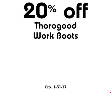 20% off Thorogood Work Boots. Exp. 1-31-17