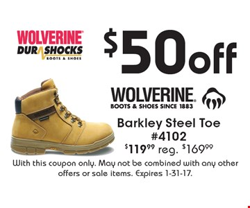 $50 off Barkley Steel Toe #4102 – $119.99, reg. $169.99. With this coupon only. May not be combined with any other offers or sale items. Expires 1-31-17.