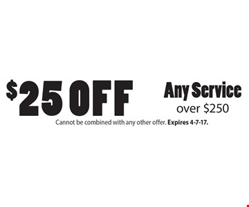 $25 Off Any Service over $250. Cannot be combined with any other offer. Expires 4-7-17.