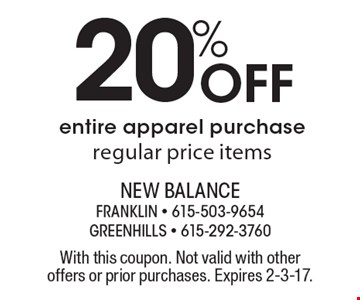 20% Off entire apparel purchase. Regular price items. With this coupon. Not valid with other offers or prior purchases. Expires 2-3-17.