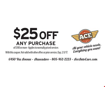 $25 off any purchase of $100 or more. Applies to normally priced services. With this coupon. Not valid with other offers or prior services. Exp. 2/3/17.