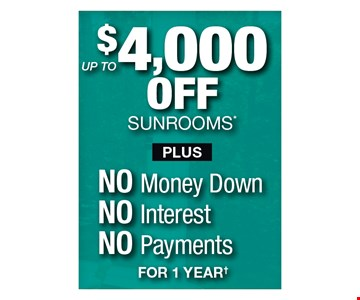 Up To $4,000 Off Sunrooms Plus No Money Down No Interest No Payments For 1 Year