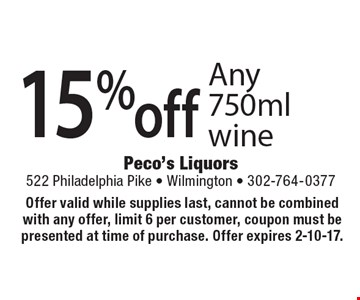 15% off Any 750ml wine. Offer valid while supplies last, cannot be combined with any offer, limit 6 per customer, coupon must be presented at time of purchase. Offer expires 2-10-17.