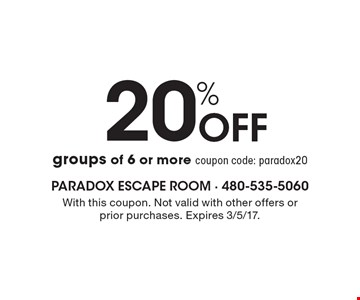 20% Off groups of 6 or more. Coupon code: paradox20. With this coupon. Not valid with other offers or prior purchases. Expires 3/5/17.