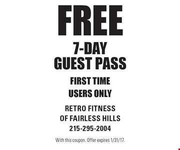 Free 7-day guest pass. First time users only. With this coupon. Offer expires 1/31/17.