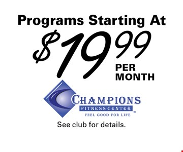 Programs Starting At $19.99 per month. Expires 2-28-17. See club for details.