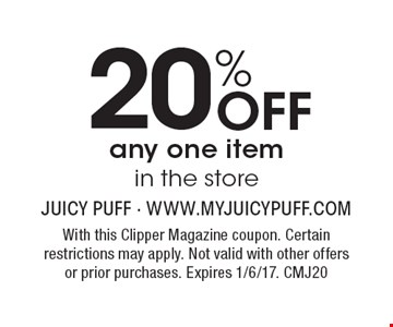 20% Off any one item in the store. With this Clipper Magazine coupon. Certain restrictions may apply. Not valid with other offers or prior purchases. Expires 1/6/17. CMJ20