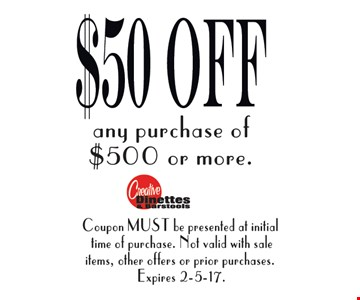 $50 OFF any purchase of $500 or more.