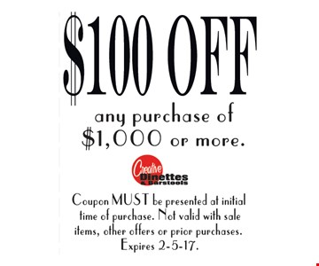 $100 Off any purchase of $1,000 or more.