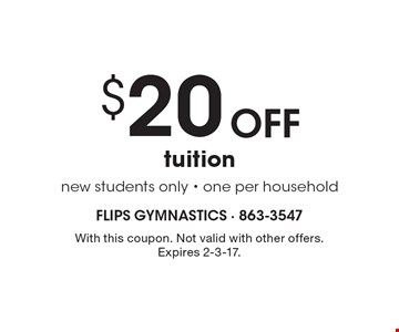 $20 Off tuition. New students only - one per household. With this coupon. Not valid with other offers. Expires 2-3-17.