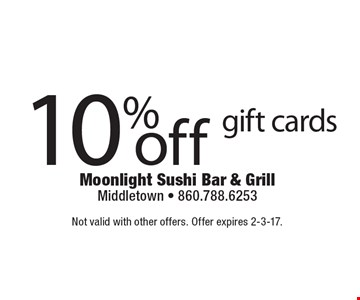 10% off gift cards. Not valid with other offers. Offer expires 2-3-17.