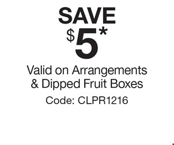SAVE $5* Valid on Arrangements & Dipped Fruit Boxes Code: CLPR1216. *Offer expires 2/3/17. Cannot be combined with any other offer. Restrictions may apply. See store for details. Edible®, Edible Arrangements®, the Fruit Basket Logo, and other marks mentioned herein are registered trademarks of Edible Arrangements, LLC. © 2016 Edible Arrangements, LLC. All rights reserved.