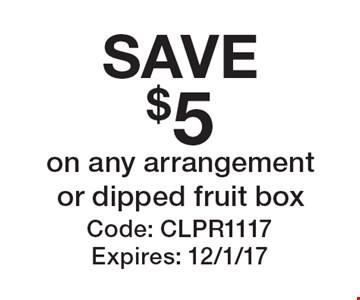 SAVE $5*on any arrangement or dipped fruit box. CODE: CLPR0817 |EXPIRES: 9/22/2017 *Cannot be combined with any other offer. Restrictions may apply. See store for details. Edible®, Edible Arrangements®, and the Fruit Basket Logo are registered Trademarks of Edible IP, LLC. © 2017 Edible IP, LLC. All Rights Reserved.