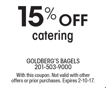 15% off catering. With this coupon. Not valid with other offers or prior purchases. Expires 2-10-17.