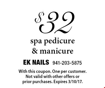 $32 spa pedicure & manicure. With this coupon. One per customer. Not valid with other offers orprior purchases. Expires 3/10/17.