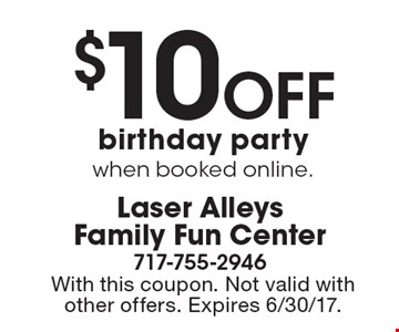 $10 off birthday party when booked online. With this coupon. Not valid with other offers. Expires 6/30/17.