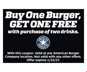 Buy One Burger, GET ONE FREE with purchase of two drinks.